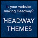 Headway Themes — Is your website making Headway?