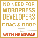 No Need For WordPress Developers — Drag & Drop With Headway