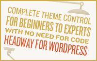 Complete Theme Control For Beginners To Experts With No Need For Code ���¢�¯�¿�½�¯�¿�½ Headway For WordPress