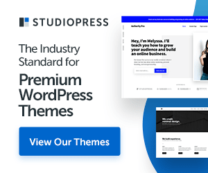 build your site with a StudioPress Theme