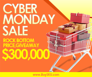 Cyber Monday Sale,Rock Bottom Price,Giveaway $300,000 for Great Reward,Free Shipping