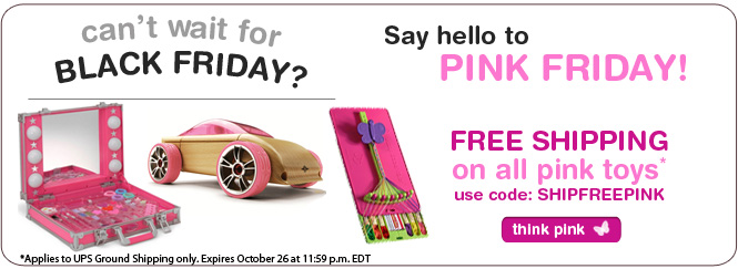 Can't wait for Black Friday? Say hello to Pink Friday! Free shipping on our Pink Toys