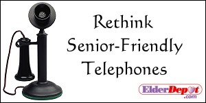 Rethink Senior Friendly Phones