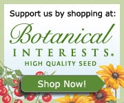 Click Here to Support The Garden Oracle with Your Purchases from Botanical Interests Seed: High-Quality Heirloom, Organic, Untreated and Non-GMO Seeds for Vegetables, Herbs, Flowers and Fruits.