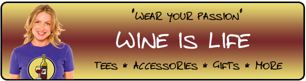 Wear your Passion ... Wine is Life