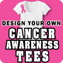 Design Your Own Cancer Awareness T-shirts