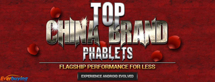 Top China Brand Phablets at Everbuying! Biggest Savings for You!