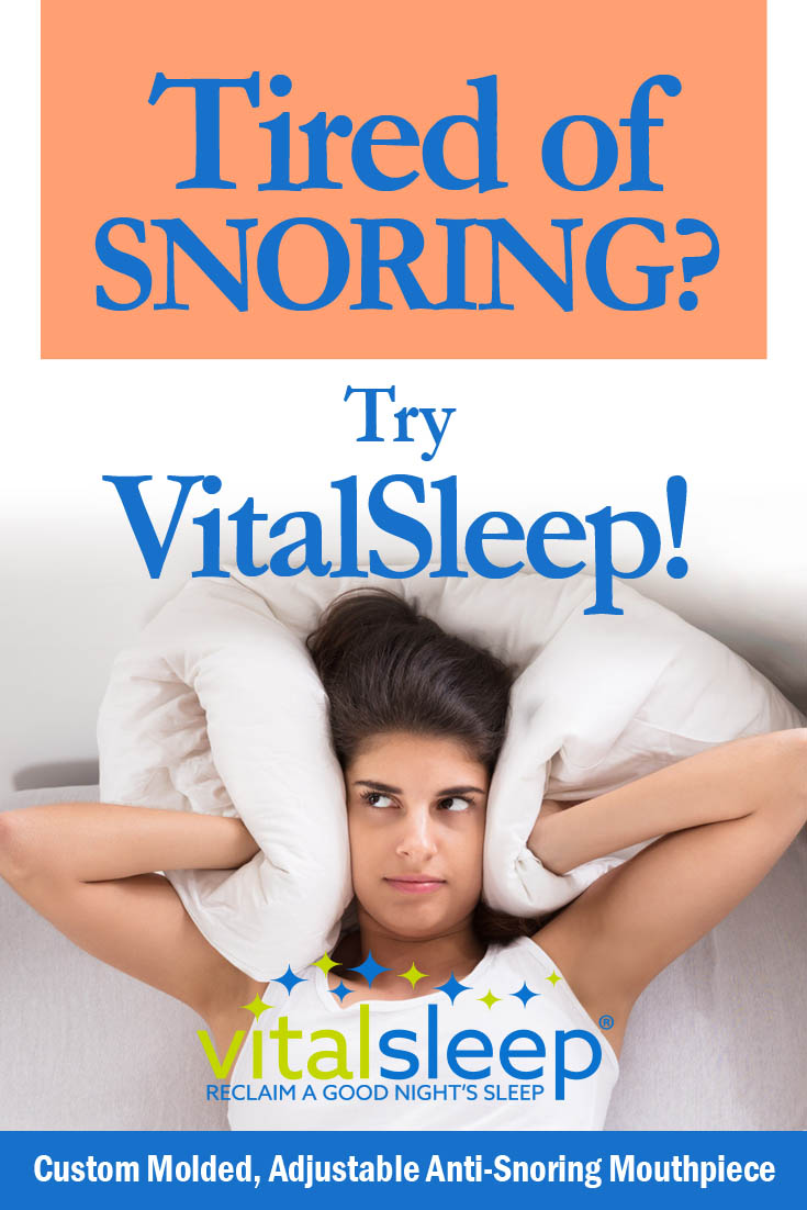 Tired of Snoring? Try VitalSleep