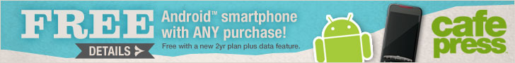 FREE ANDROID Smartphone from CafePress with ANY PURCHASE!