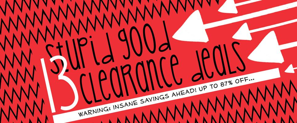 Warning: Insane Savings Ahead! Up to 87% off