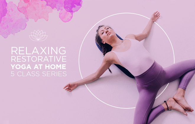 Relaxing Restorative yoga at home 5 class series