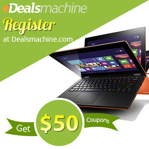 Register at Dealsmachine! Get $50 Coupons for your Savings!