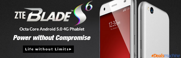 ZTE BLADE S6 Octa Core Android 5.0 4G Phablet at Dealsmachine!