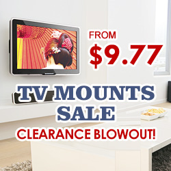Clearance Blowout! TV Mounts from $9.77