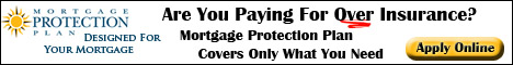 Are You Paying For Over Insurance?  Mortgage Protection Plan Covers Only What You Need.