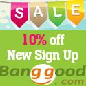 sign up BangGood.com today get 10% extra discount