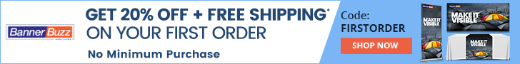 As a New BannerBuzz.com Customer You Get 20% Off Your First Order! Use Code: FIRSTORDER for 20% Off Custom Banners, Decals, Marketing Materials, and Any Custom Print Needs! Offer Does Not End