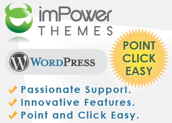 imPower Themes - WordPress Themes with Passionate Support, Powerful, intuitive features, Point and click easy