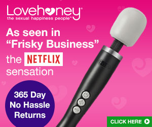 "Shop Lovehoney, as seen in ""Frisky Business"" the Netflix sensation"