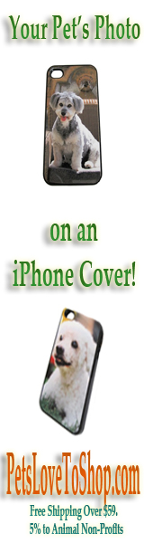 Go to www.PetsLoveToShop.com for iPhone Covers with Your Pet's Photo