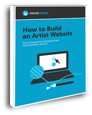 Download a free copy of IndieMade's e-book: How to Build an Artist Website