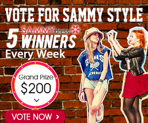 SammyDress Biggest Giveaway! Vote for Your Styles and Win UP to $200 Gift Card! 5 Winners Every Week!