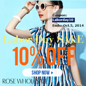 Labor Day Sale! Take 10% OFF for All Items at Rosewholesale! Seize Such Good Chance and Shop Now! Coupon Code: Laborday10. (Ends: Oct.5th)