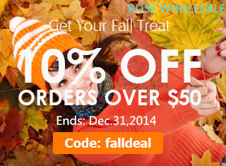 Get Your Fall Treat! Take 10% OFF for the Order Over $50. Abundant of Apparel, Shoes, Bags, Jewelry, Watches and Fashion Accessories for Your Savings at Rosewholesale! Coupon Code: falldeal. (Ends: Dec.30th)