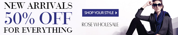 50% OFF for All New Arrivals at Rosewholesale! Everything is 50% OFF.