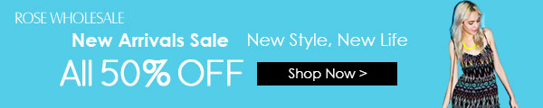 New Arrivals Sale. All 50% off. New style, new life!