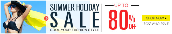Summer Holiday Sale: Up to 80% OFF Sitewide at Rosewholesale.com.