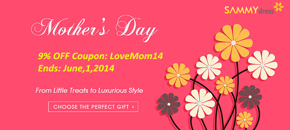 Mother's Day 9% OFF Coupon: LoveMom14. Ends: June,1,2014. Love Mom! Get the Best!