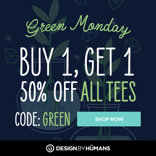 All tees are buy 1 get 1 50% off with coupon code: GREEN.