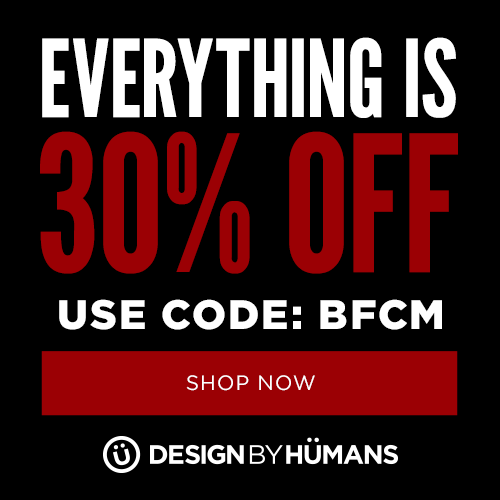 Black Friday Cyber Monday Bonanza - Everything is 30% off with code BFCM at DesignByHumans.com