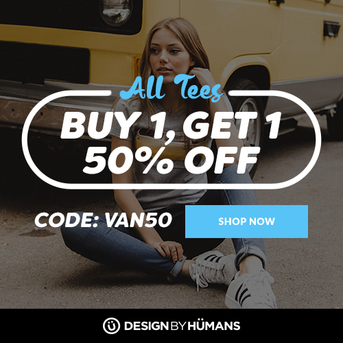 All tees are buy 1 get 1 50% off with coupon code: VAN50.