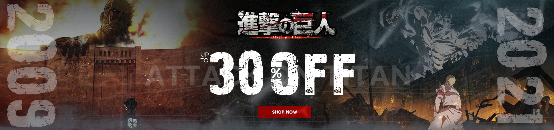 Up to 30% for Attack on Titan