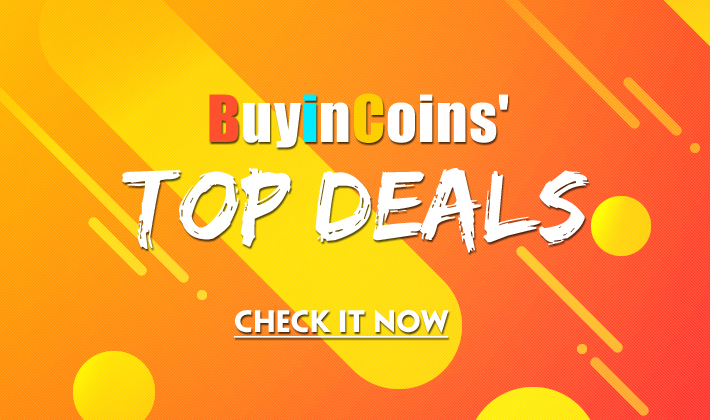 Buyincoins' Top Deals! Come and get more info!