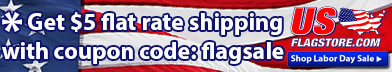 Labor Day Sale Coupons: flag10 for 10% off; flagsale for $5 flat rate shipping