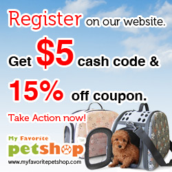 Register on our website. Get $5 cash code & 15% off coupon. Dog and Cat Product! Take Action now!