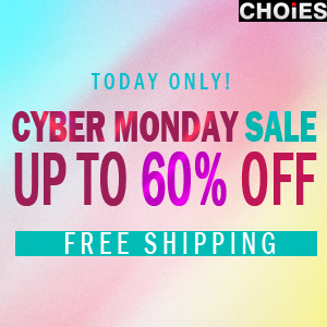 Cyber Monday Sale up to 60% off at Choies
