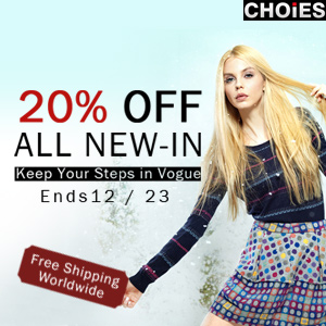 New-in 20% off at Choies. Free shipping worldwide. Ends 12/23/2013.