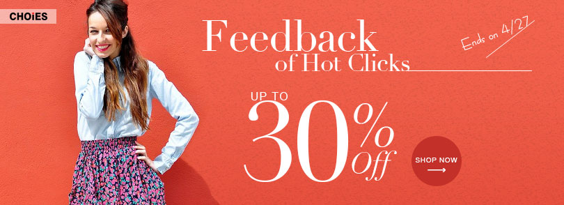 Feedback of Hot Clicks, up to 30% Off! Ends on 4/27