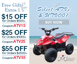 Select ATVs & UTV001. Free Gift &  Extra $15 Off for Orders $600+Coupon: ATV15; $25 Off for Orders $1000+Coupon: ATV25; $55 Off for Orders $2500+Coupon: ATV55. Buy now!