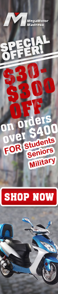 Special Offer! $30-$300 off on Orders of Motorcycles over $400 for Students/Seniors/Military! Shop Now!