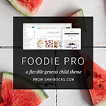 Foodie Pro Theme for food blogging.