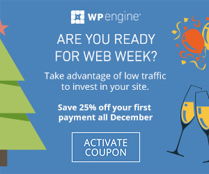 Enter webweek25 for 25% off WP Engine