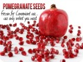 Fresh IQF Frozen Pomegranate seeds from For The Gourmet