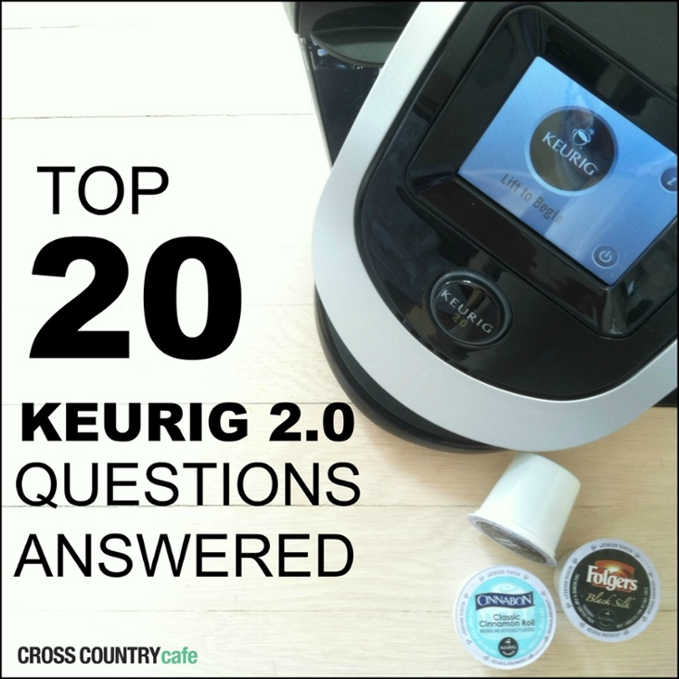 Top 20 Keurig® 2.0 Questions Answered