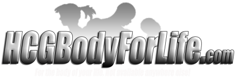 HCG Body for Life - For the Body of Your Life!