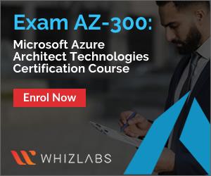AZ-300 Microsoft Azure Architect Certification